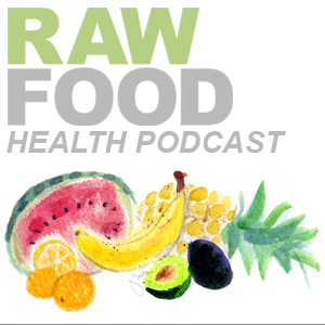The Raw Food Health Podcast